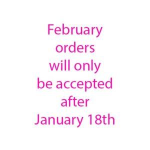 February Orders